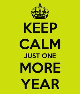 keep-calm-just-one-more-year